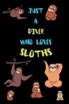 Just A Diver Who Loves Sloths