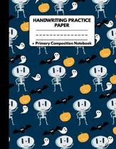 Handwriting Practice Paper Primary Composition Notebook: Halloween Gifts for Kids: Funny Skeleton Ghost Bats Pumpkin Halloween Pattern Cover Writing S