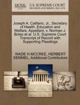 Joseph A. Califano, JR., Secretary of Health, Education and Welfare, Appellant, V. Norman J. Boles et al. U.S. Supreme Court Transcript of Record with Supporting Pleadings