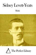 Works of Sidney Levett-Yeats