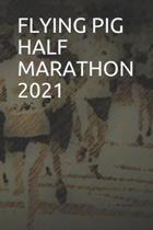 Flying Pig Half Marathon 2021