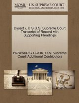 Dysart V. U S U.S. Supreme Court Transcript of Record with Supporting Pleadings