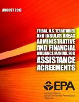 Tribal, U.S. Territories and Insular Areas Administrative and Financial Guidance Manual for Assistance Agreements