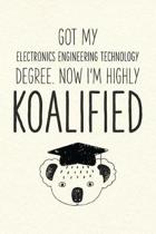 Got My Electronics Engineering Technology Degree. Now I'm Highly Koalified