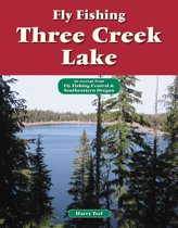 Fly Fishing Three Creek Lake