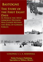 Bastogne - The Story Of The First Eight Days