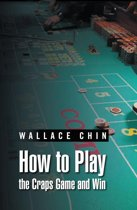 How to Play the Craps Game and Win