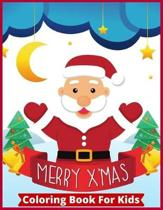 Merry X 'mas Coloring Book For Kids: Best Christmas Gift For Kids Merry X 'mas Coloring Book For Kids 50 Pages Kids Coloring Gift