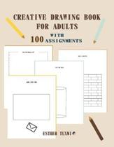 creative drawing book for adults with 100 assignments