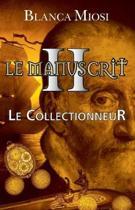 Le Manuscrit II - Le Collectionneur