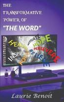 The Transformative Power of The Word