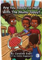 Are You Ready to Help with the Mumu Today?