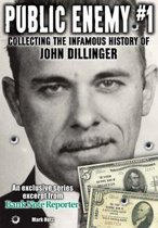 Public Enemy #1 - the Infamous History of John Dillinger