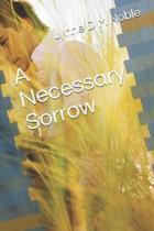 A Necessary Sorrow
