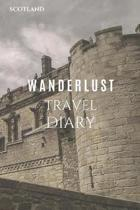 Scotland Wanderlust Travel Diary