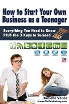 How to Start Your Own Business as a Teenager