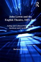 John Lowin and the English Theatre, 1603–1647