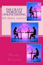 The Crazy World of Online Dating
