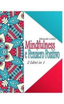 Mindfulness E Pensiero Positivo: 2 Libri in 1