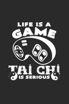 Life is a game Tai Chi is serious: 6x9 Tai Chi - blank with numbers paper - notebook - notes