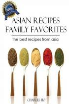 Asian Recipes - 50 Tasty & Easy Made Unique Exotic Recipes