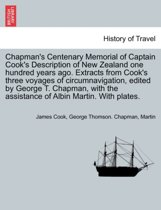Chapman's Centenary Memorial of Captain Cook's Description of New Zealand One Hundred Years Ago. Extracts from Cook's Three Voyages of Circumnavigation, Edited by George T. Chapman, with the Assistance of Albin Martin. with Plates.
