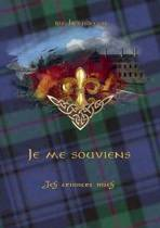 Je Me Souviens - Ich Erinnere Mich