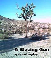 A Blazing Gun