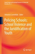 Policing Schools: School Violence and the Juridification of Youth