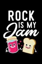 Rock Is My Jam: Funny Notebook for Rock Fan - Great Christmas & Birthday Gift Idea for Rock Fan - Rock Journal - 100 pages 6x9 inches