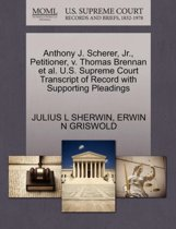 Anthony J. Scherer, Jr., Petitioner, V. Thomas Brennan et al. U.S. Supreme Court Transcript of Record with Supporting Pleadings