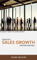 Identify Sales Growth Opportunities: Primary ways to grow sales.