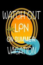 Watch Out LPN on Summer Vacation