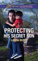 Protecting His Secret Son (Mills & Boon Love Inspired Suspense) (Callahan Confidential, Book 6)
