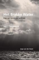 Het Brakke Water. Deel 1 - Voorspoed