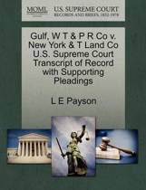 Gulf, W T & P R Co V. New York & T Land Co U.S. Supreme Court Transcript of Record with Supporting Pleadings