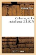 Catherine, Ou La M�salliance