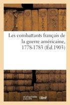 Les Combattants Fran ais de la Guerre Am ricaine, 1778-1783