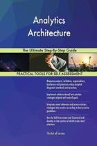 Analytics Architecture the Ultimate Step-By-Step Guide