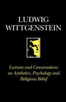 Lectures and Conversations on Aesthetics, Psychology, Religious Belief