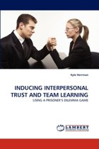 Inducing Interpersonal Trust and Team Learning