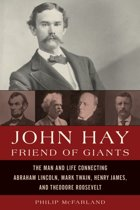John Hay, Friend of Giants