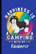 Happiness Is Camping With My Havanese: RV Camping Travel Journal Memory Book RVing Log Book Keepsake Diary Road Trip Planner Tracker Campground Vacati