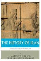 The History of Iran from Ancient Persia to the Ayatollahs