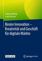 Binäre Innovation – Kreativität und Geschäft für digitale Märkte