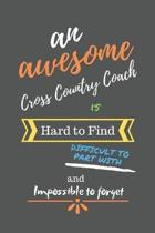 An Awesome Cross Country Coach is Hard to Find Difficult to Part With and Impossible to Forget