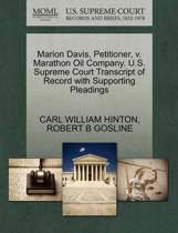 Marion Davis, Petitioner, V. Marathon Oil Company. U.S. Supreme Court Transcript of Record with Supporting Pleadings