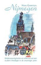 Nijmegen - wederwaardigheden en reflecties van een student theologie in de zeventiger jaren