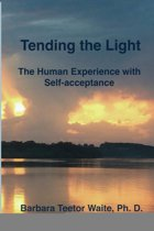 Tending the Light: The Human Experience with Self-acceptance