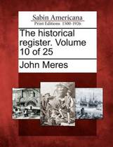 The Historical Register. Volume 10 of 25